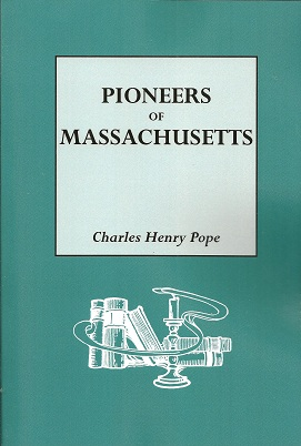 Image for Pioneers of Massachusetts, 1620-1650:  A Descriptive List, Drawn from Records of the Colonies, Towns and Churches