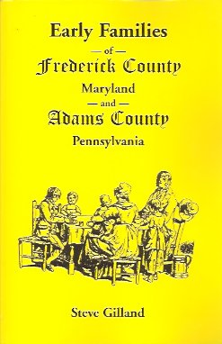Image for Early Families of Frederick County, Maryland, and Adams County, Pennsylvania