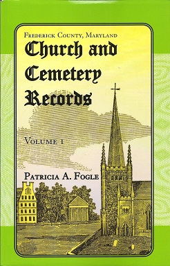 Image for Frederick County, Maryland Church and Cemetery Records:  Volume 1