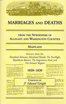Image for Marriages and Deaths from the Newspaper of Allegany and Washington Counties, Maryland: 1820 - 1830