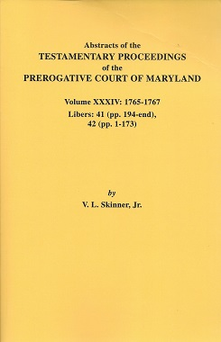 Image for Abstracts of the Testamentary Proceedings of the Prerogative Court of Maryland: Volume XXXIV: 1765-1767 Libers: 41 (pp. 194-end), 42 (pp. 1-173)