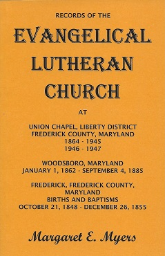 Image for Records of the Evangelical Lutheran Church: At Union Chapel, Liberty District, Frederick County, Maryland ...