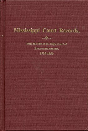Image for Mississippi Court Records: from the Files of the High Court of Errors and Appeals 1799-1859
