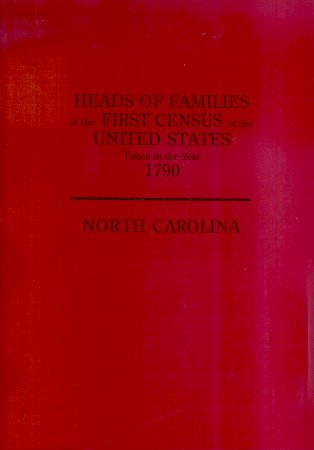 Image for Heads of Families At the 1st Census of the United States Taken in the Year 1790:  North Carolina