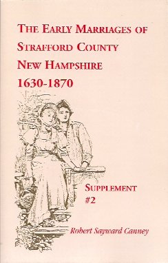Image for The Early Marriages of Strafford County, New Hampshire: Supplement #2, 1630-1870