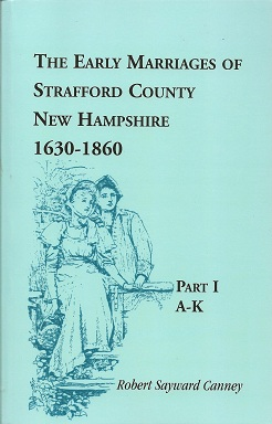 Image for The Early Marriages of Strafford County, New Hampshire, 1630-1860