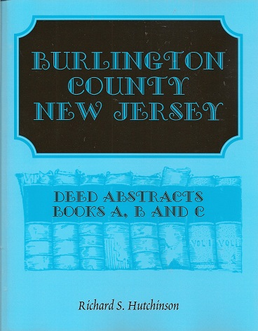 Image for Burlington County, New Jersey, Deed Abstracts:  Books A, B and C