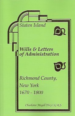 Image for Staten Island Wills & Letters of Administration Richmond County, New York 1670-1800