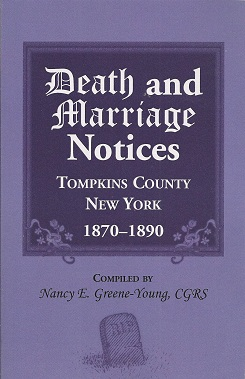 Image for Death and marriage notices, Tompkins County, New York, 1870-1890