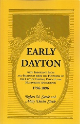 Image for Early Dayton: With Important Facts and Incidents from the Founding of the City of Dayton, Ohio to the Hundredth Anniversary 1796 - 1896