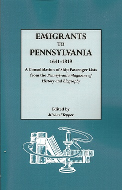 Image for Emigrants to Pennsylvania. A Consolidation of Ship Passenger Lists from The Pennsylvania Magazine of History and Biography