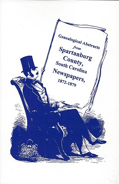 Image for Genealogical Abstracts from Spartanburg County, S.C. Newspapers: 1872-1879