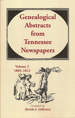 Image for Genealogical Abstracts from Tennessee Newspapers, Volume 2, 1803-1812
