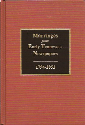 Image for Marriages from Early Tennessee Newspapers, 1794-1851