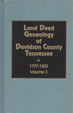 Image for Land Deed Genealogy of Davidson County Tennessee: 1797 - 1803