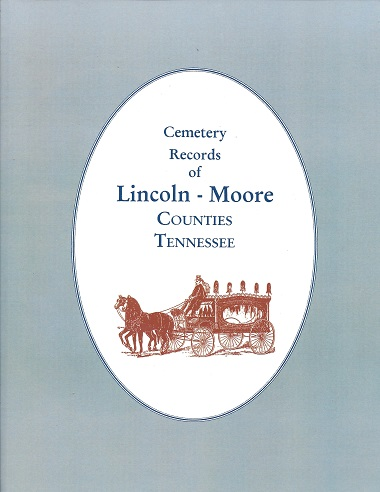 Image for Cemetery Records of Lincoln - Moore Counties Tennessee