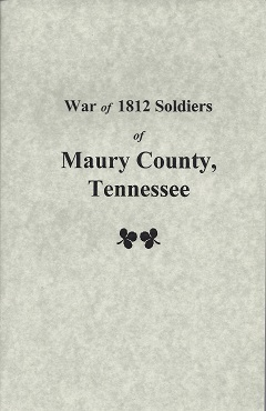 Image for War of 1812 Soldiers of Maury County, Tennessee