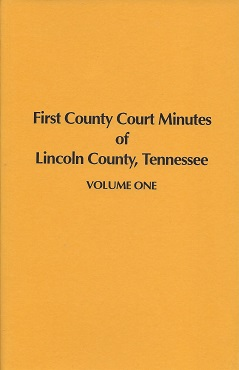 Image for First County Court Minutes of Lincoln County, Tennessee