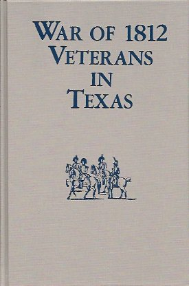 Image for War of 1812 Veterans in Texas