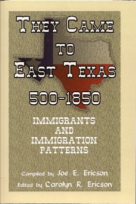 Image for They Came to East Texas, 500-1850:  Immigrants and Immigration Patterns