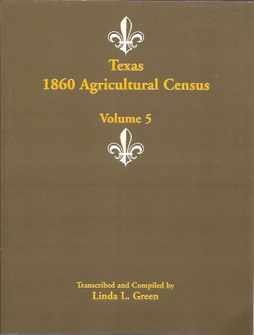 Image for Texas 1860 Agricultural Census, Volume 5