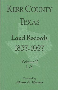 Image for Kerr County, Texas Land Records, 1837-1927, Volume 2, L-Z
