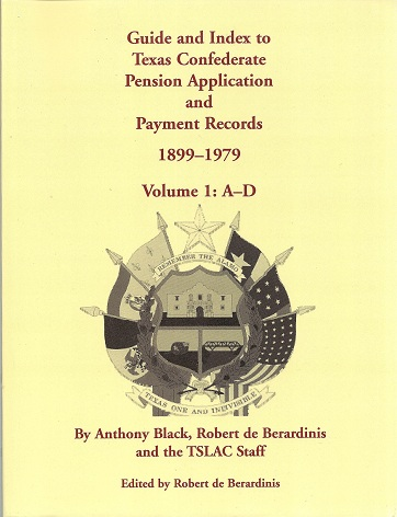 Image for Guide and Index to Texas Confederate Pension Application and Payment Records, 1899-1979, Volume 1, A-D