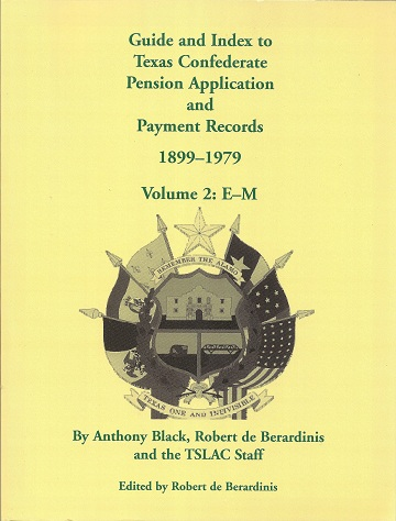 Image for Guide and Index to Texas Confederate Pension Application and Payment Records, 1899-1979, Volume 2, E-M