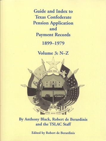 Image for Guide and Index to Texas Confederate Pension Application and Payment Records, 1899-1979, Volume 3, N-Z
