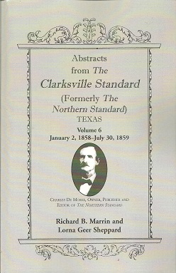 Image for Abstracts from the Clarksville Standard (Formerly the Northern Standard) Texas  Volume 6: Jan. 2, 1858 - July 30, 1859