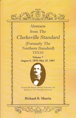 Image for Abstracts from the Clarksville Standard (Formerly the Northern Standard) Texas  Volume 7: August 6, 1859 - May 25, 1861