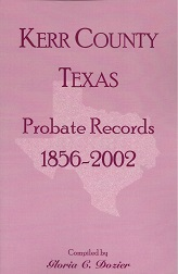 Image for Kerr County Texas Probate Records 1856 - 2002