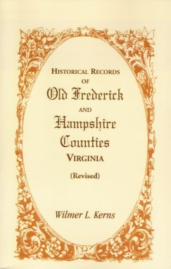 Image for Historical Records of Old Frederick and Hampshire Counties, Virginia (Revised)