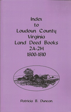 Image for Index to Loudoun County, Virginia Land Deed Books 2A-2M 1800-1810