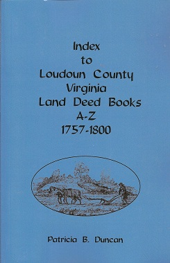 Image for Index to Loudoun County, Virginia, Land Deed Books A-Z, 1757-1800