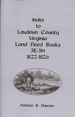 Image for Index to Loudoun County, Virginia Land Deed Books , 3E-3M, 1822-1826