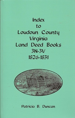 Image for Index to Loudoun County, Virginia Land Deed Books, 3N-3V, 1826-1831