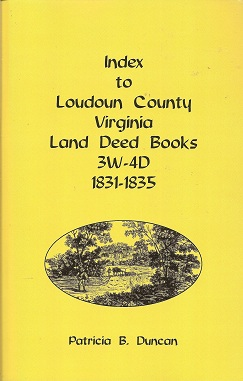 Image for Index to Loudoun County, Virginia Land Deed Books , 3W-4D, 1831-1835
