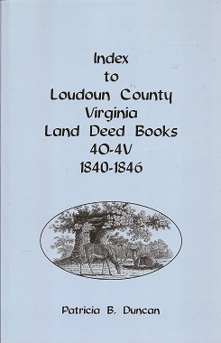 Image for Index to Loudoun County, Virginia Deed Books 4O-4V, 1840-1846