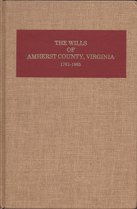 Image for The Wills of Amherst County, Virginia, 1761-1865