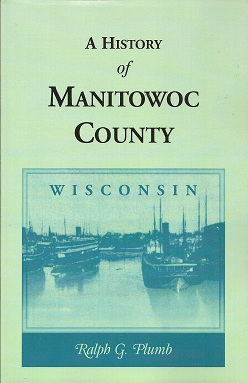 Image for A History of Manitowoc County, [Wisconsin]